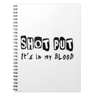 Shot Put It's in my blood Spiral Notebooks