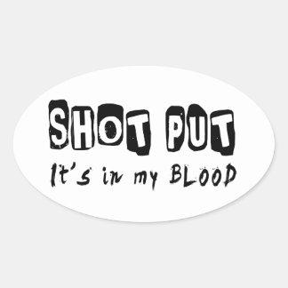 Shot Put It's in my blood Oval Sticker