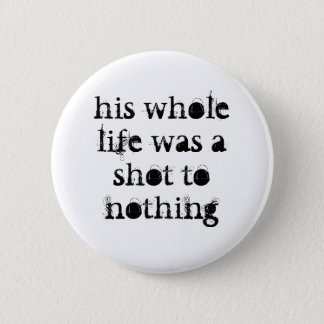 shot to nothing Rocky/snooker badge 2 Inch Round Button