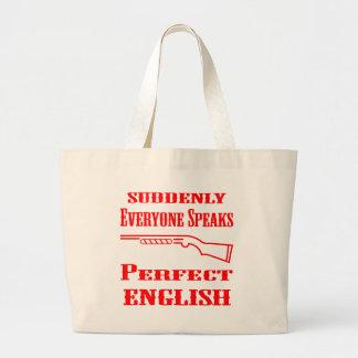 Shotgun Suddenly Everyone Speaks Perfect English Large Tote Bag