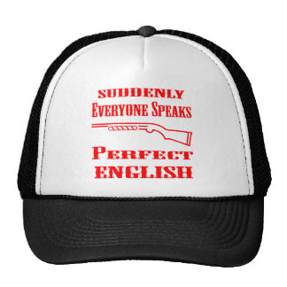 Shotgun Suddenly Everyone Speaks Perfect English Trucker Hat
