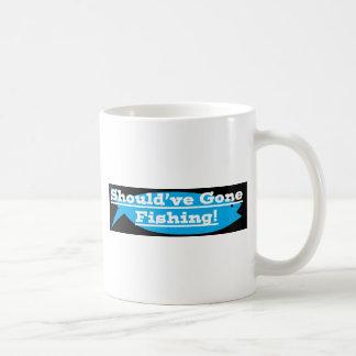 SHOULDVE GONE FISHING!.jpg Coffee Mug
