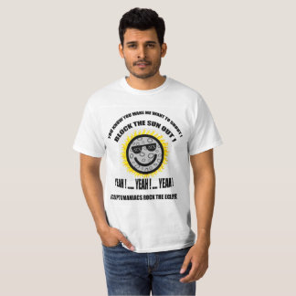 Shout Block The sun Out Eclipse Shirt