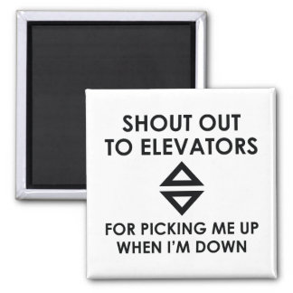Shout Out To Elevators Square Magnet