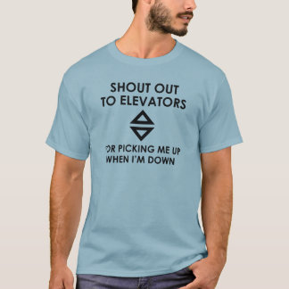Shout Out To Elevators T-Shirt