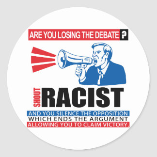 Shout Racist Classic Round Sticker