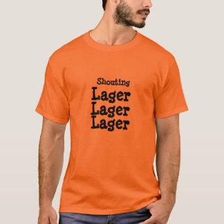 Shouting, Lager, Lager, Lager T-Shirt