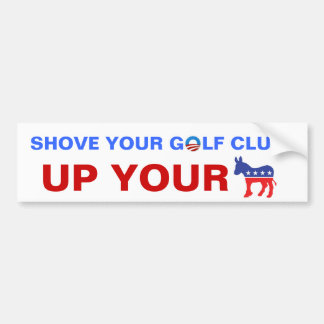 Shove your Golf Clubs Bumper Stickers