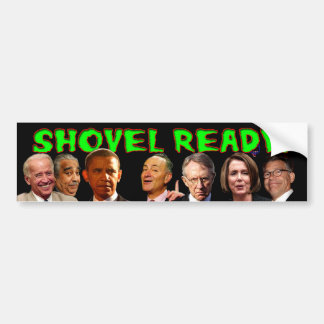 Shovel Ready! Bumper Sticker