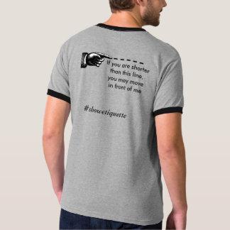 Show Etiquette T-Shirt