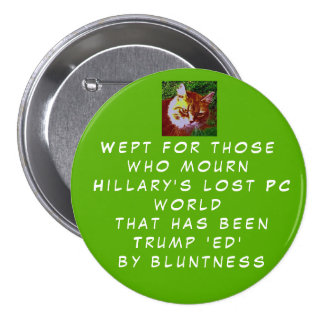 Show Hillary's Peeps you care about their loss. 3 Inch Round Button