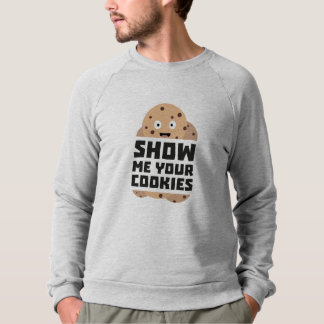 Show me Cookies Zq3fm Sweatshirt