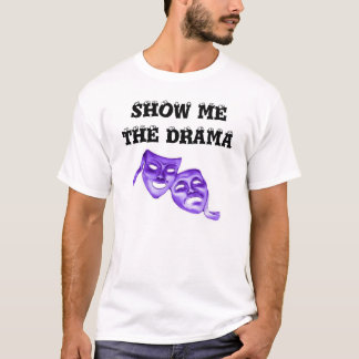 SHOW ME THE DRAMA w/masks w/KBP on back T-Shirt