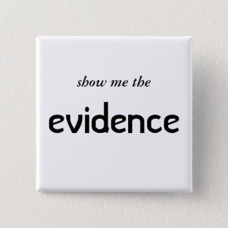 show me the,evidence button