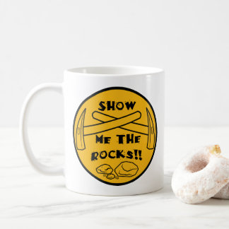 Show me the Rocks! A mug for rock collectors!