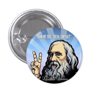 "Show Me This ""Social Contract"" Lysander Spooner 1 Inch Round Button"