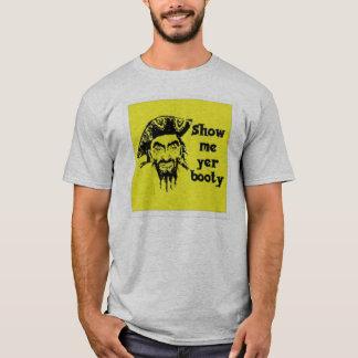 show me ur booty T-Shirt