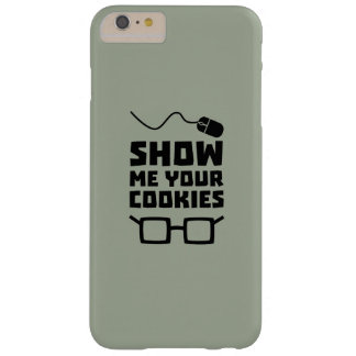 Show me your Cookies Geek Zb975 Barely There iPhone 6 Plus Case