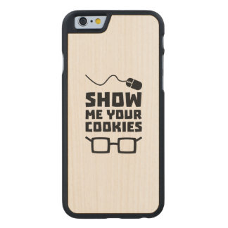 Show me your Cookies Geek Zb975 Carved Maple iPhone 6 Case