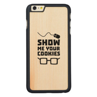 Show me your Cookies Geek Zb975 Carved Maple iPhone 6 Plus Case
