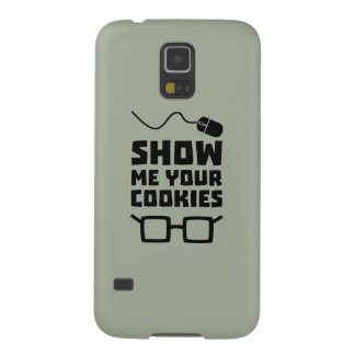 Show me your Cookies Geek Zb975 Case For Galaxy S5