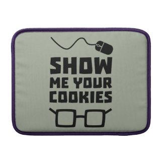 Show me your Cookies Geek Zb975 MacBook Sleeve