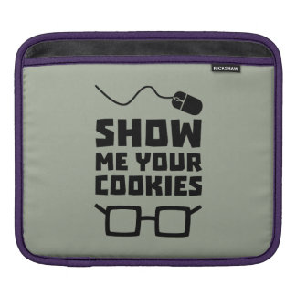 Show me your Cookies Geek Zb975 Sleeve For iPads