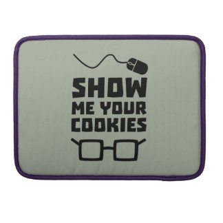 Show me your Cookies Geek Zb975 Sleeve For MacBook Pro
