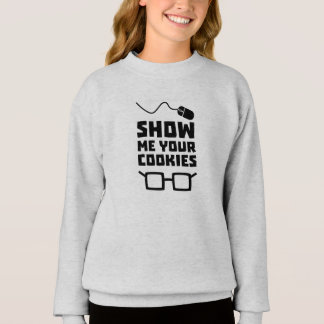 Show me your Cookies Geek Zb975 Sweatshirt