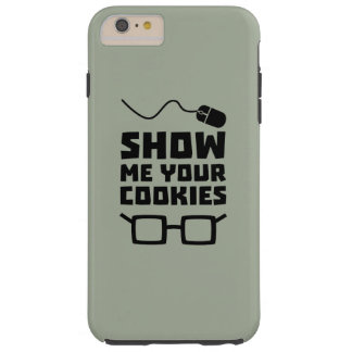 Show me your Cookies Geek Zb975 Tough iPhone 6 Plus Case