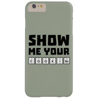 Show me your cookies nerd Zh454 Barely There iPhone 6 Plus Case