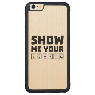 Show me your cookies nerd Zh454 Carved Maple iPhone 6 Plus Bumper Case