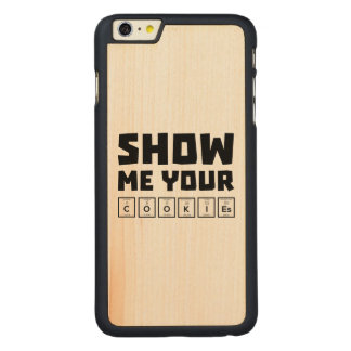 Show me your cookies nerd Zh454 Carved Maple iPhone 6 Plus Case