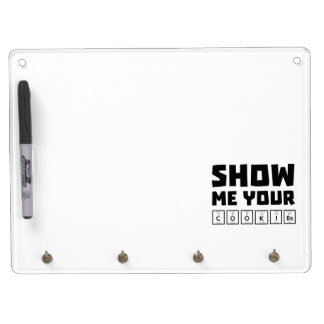 Show me your cookies nerd Zh454 Dry Erase Board With Keychain Holder