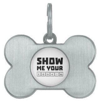 Show me your cookies nerd Zh454 Pet Tag