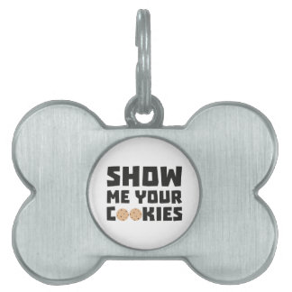 Show me your Cookies Z64x4 Pet Tag