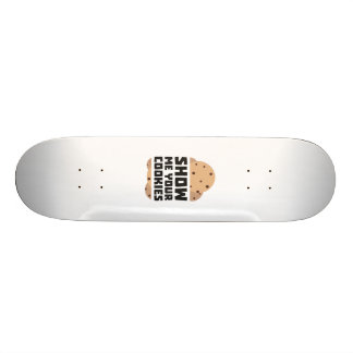 Show me your Cookies Znwm6 Skateboard
