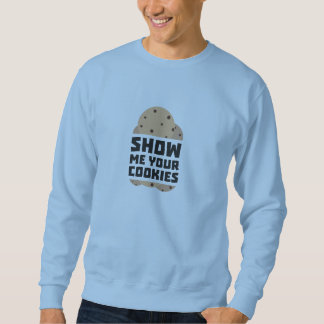 Show me your Cookies Znwm6 Sweatshirt