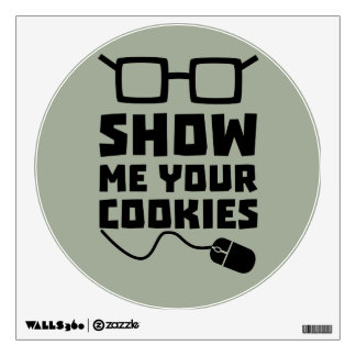 Show me your Cookies Zx363 Wall Decal