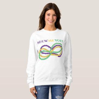 Show Me Your Mardi Gras Beads New Orleans NOLA Sweatshirt
