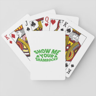Show Me Your Shamrocks Funny St Patricks Day Playing Cards