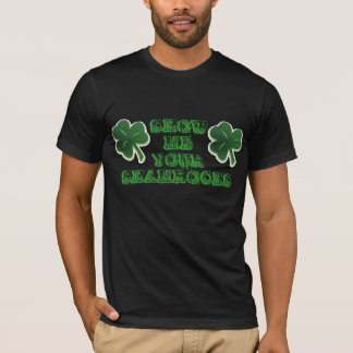Show me your shamrocks T-Shirt