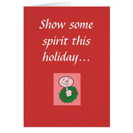Show some spirit this holiday... greeting card