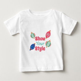 Show Style Baby T-Shirt