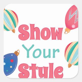 Show Style Square Sticker
