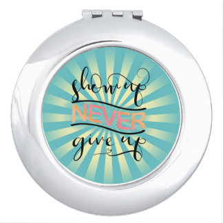 Show Up Never Give Up ID380 Travel Mirrors