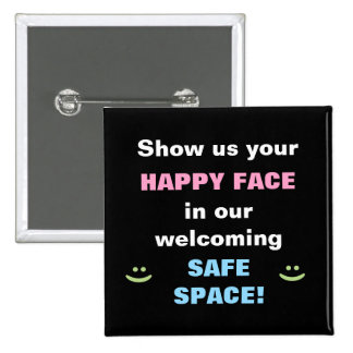 Show us your happy face in our safe space! 2 inch square button