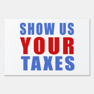 Show us your taxes sign
