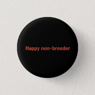 Show your non-parent status! 1 inch round button