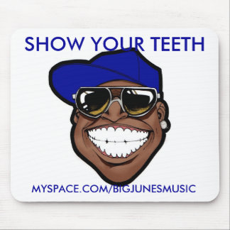 SHOW YOUR TEETH MOUSE PAD